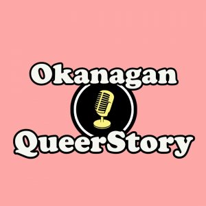 Impact Award project: The Okanagan QueerStory Podcast